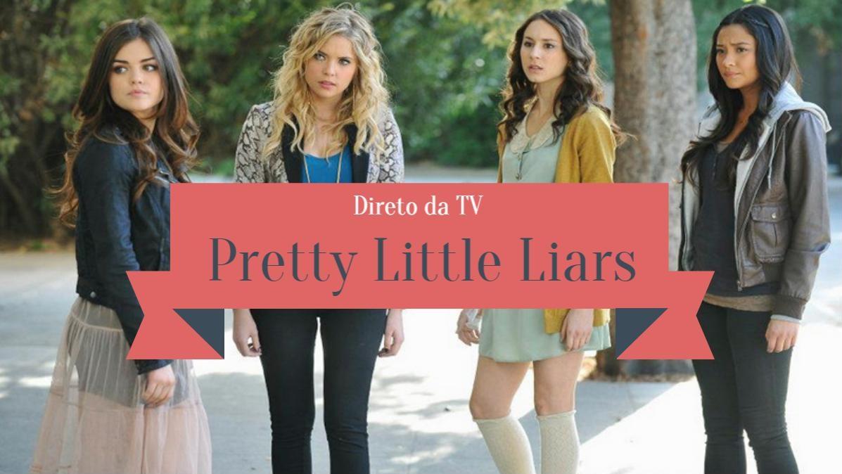 direto da tv pretty little liars